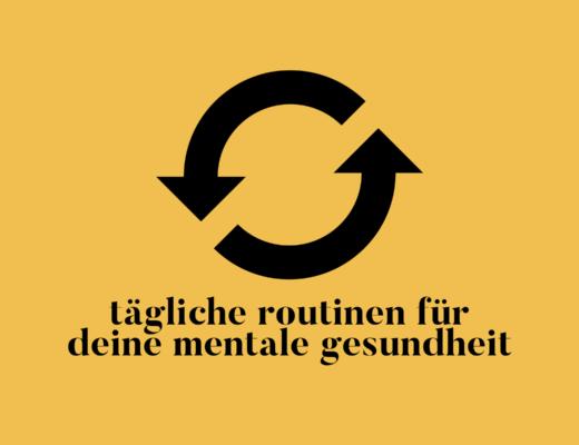 Tägliche Routinen für deine mentale Gesundheit
